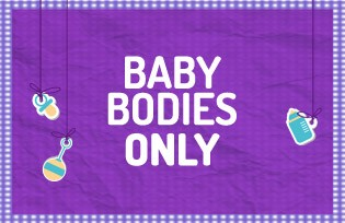 Baby Bodies Only