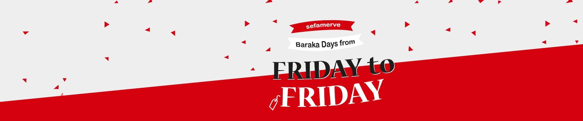 Baraka Days from Friday to Friday