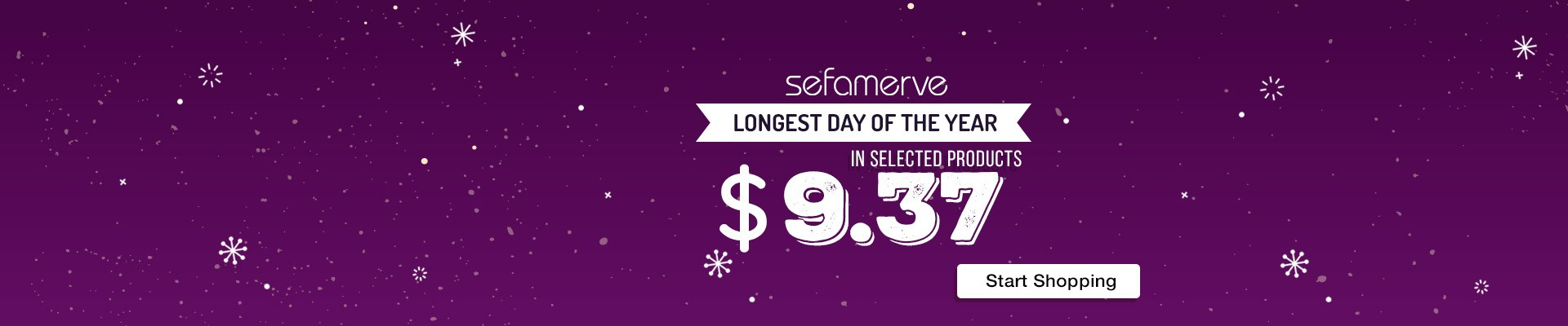 LONGEST DAY OF THE YEAR, SPECIFIC PRODUCTS ARE SINGLE PRICE