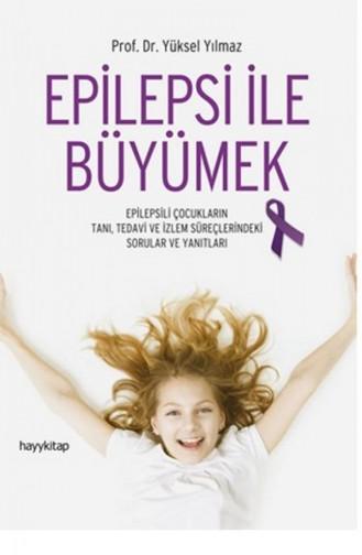 Yüksel Yılmaz Epilepsi İle Büyümek 9786059841429
