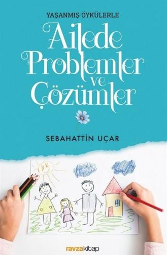 Yaşanmış Öykülerle Ailede Problemler Ve Çözümler 1773127