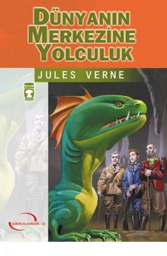 Dünyanın Merkezine Yolculuk Gençlik Klasikler Jules Verne 9789753627818