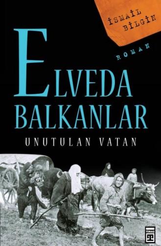 Elveda Balkanlar İsmail Bilgin