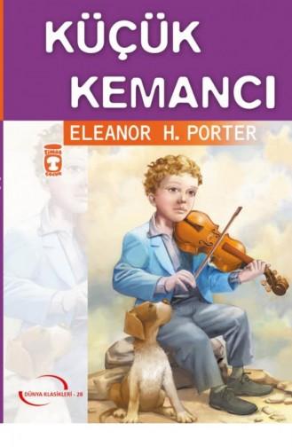 Küçük Kemancı Gençlik Klasikleri Elenor H Porter 9789753627849