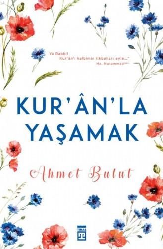 Kuranla Yaşamak Ahmet Bulut 9786051142326
