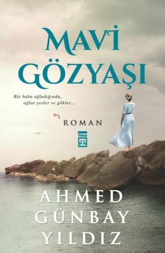 Mavi Gözyaşı Ahmed Günbay Yıldız 9789753621441