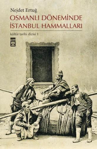 Osmanlı Döneminde İstanbul Hammalları Nejdet Ertuğ 9789752637672
