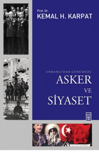 Osmanlıdan Günümüze Asker Ve Siyaset Kemal Karpat 9786051141695