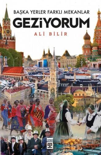 Başka Yerler Farklı Mekanlar Geziyorum Ali Bilir 9786050827811