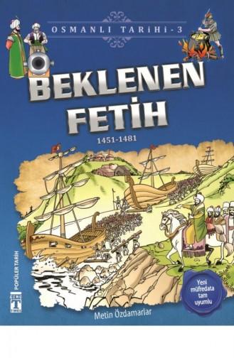 Beklenen Fetih Osmanlı Tarihi 3 Metin Özdamarlar 9786050828030