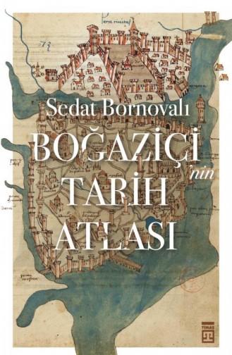 Boğaziçinin Tarih Atlası Sedat Bornovalı 9786050828733