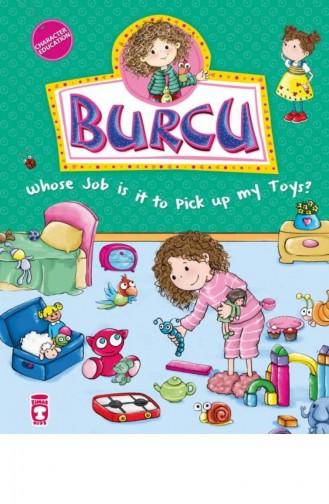 Burcu Whose Job Is It To Pick Up My Toys Burcu Oyuncakları Toplamak Kimin Görevi İngilizce Nurşen Şirin 9786050814033