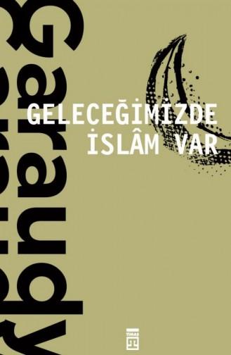 Geleceğimizde İslam Var Roger Garaudy 9786050828634