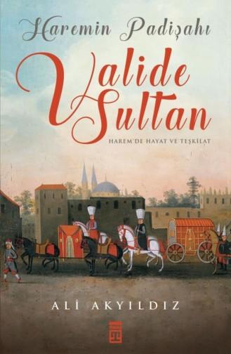 Haremin Padişahı Valide Sultanlar Renkli Büyük Boy Sert Kapak Ali Akyıldız 9786050826050
