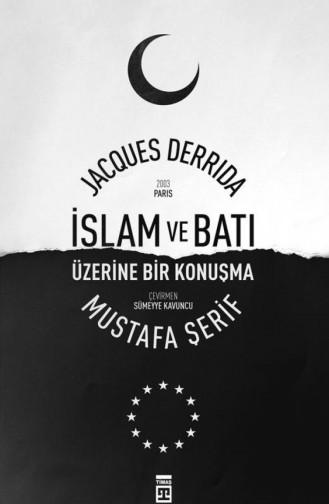 İslam Ve Batı Jacques Derrida Mustafa Şerif 9786050820812