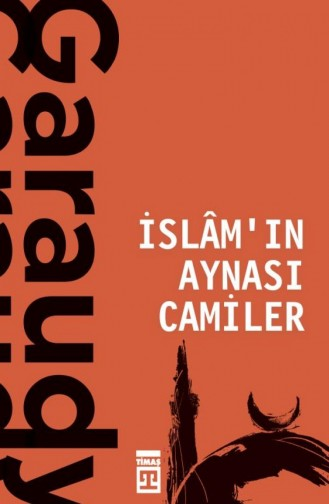İslamın Aynası Camiler Roger Garaudy 9786050831917