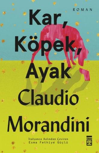Kar Köpek Ayak Claudio Morandini 9786050827149