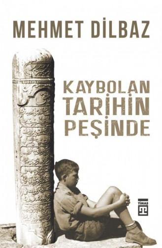 Kaybolan Tarihin Peşinde Mehmet Dilbaz 9786050831658