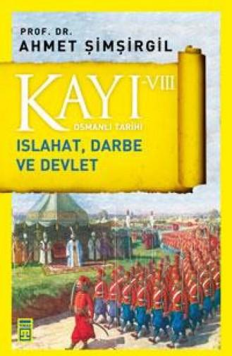 Kayı 8 Islahat Darbe Ve Devlet Ahmet Şimşirgil 9786050823806