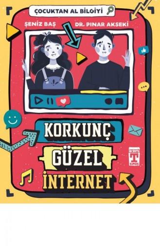 Korkunç Güzel İnternet Çocuktan Al Bilgiyi Pınar Akseki Şeniz Baş 9786050831610