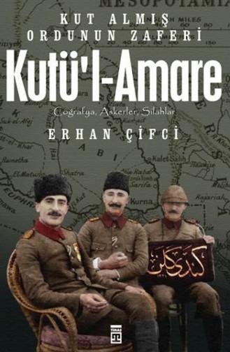 Kutül Amare Kut Almış Ordunun Zaferi Erhan Çifci Erhan Çifci