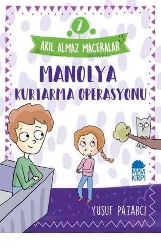 Manolya Kurtarma Operasyonu 7 Akıl Almaz Maceralar 4 Sınıf Yusuf Pazarcı 9789752452787