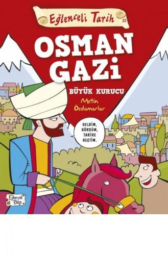 Osman Gazi Büyük Kurucu Metin Özdamarlar 9786050827606