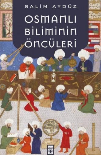 Osmanlı Biliminin Öncüleri Salim Aydüz 9786050822991