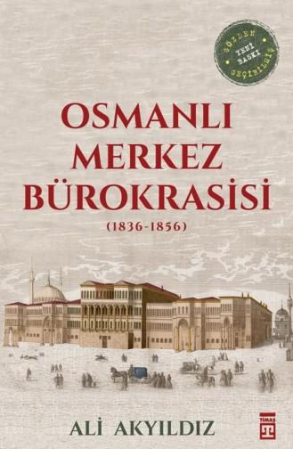Osmanlı Merkez Bürokrasisi Ali Akyıldız 9786050827200