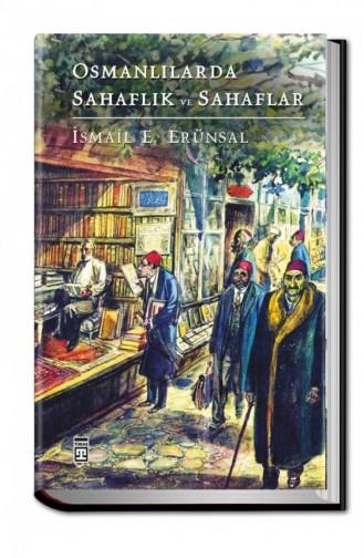 Osmanlılarda Sahaflık Ve Sahaflar İsmail E Erünsal 9786050811803
