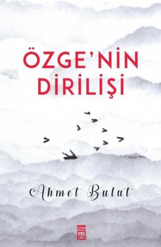Özgenin Dirilişi Ahmet Bulut 9786050832051