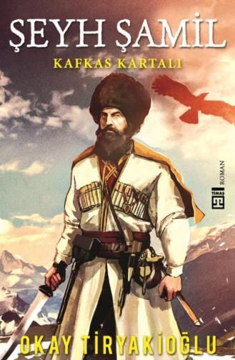 Şeyh Şamil Okay Tiryakioğlu 9786050829860