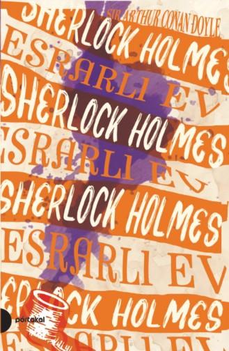 Sherlock Holmes 4 Esrarlı Ev Portakal Kitap Arthur Conan Doyle 9789752468733