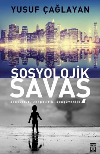 Sosyolojik Savaş Yusuf Çağlayan 9786050824490