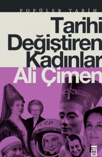 Tarihi Değiştiren Kadınlar Ali Çimen 9786050830262