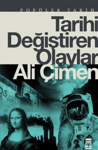 Tarihi Değiştiren Olaylar Ali Çimen 9786050830781