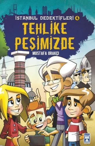 Tehlike Peşimizde İstanbul Dedektifleri Mustafa Orakçı 9786050830507