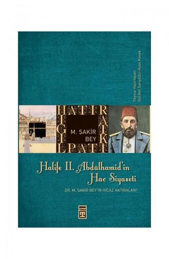 Halife Iı Abdülhamidin Hac Siyaseti Mehmed Şakir Bey 9786051140353