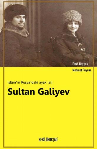 Fatih Bayhan İslamın Rusyadaki Ayak İzi Sultan Galiyev