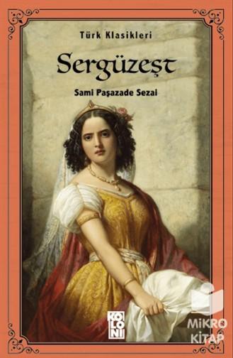 Sergüzeşt Sami Paşazade Sezai Türk Klasikleri 9786057795885